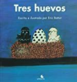Tres huevos (Spanish Edition)