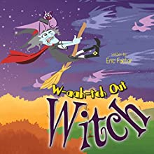 W-aah-tch Out Witch (       UNABRIDGED) by Eric Factor Narrated by Chuck Ithor Raagas