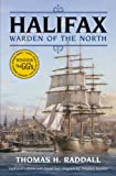 img - for Halifax, Warden of the North book / textbook / text book