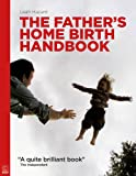 The Father's Home Birth Handbook