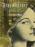 Dreamhunter: The Dreamhunter Duet (Thorndike Literacy Bridge Young Adult) (0786296216) by Knox, Elizabeth
