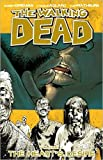 Robert Kirkman The Walking Dead Volume 4: The Hearts Desire: Heart's Desire v. 4