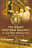 Sandra Gittins The Great Western Railway in the First World War