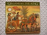 img - for Gilgamesh the King The Gilmesh Triology book / textbook / text book