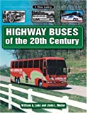 img - for Highway Buses of the 20th Century (A Photo Gallery) book / textbook / text book