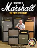 The History of Marshall Amps: The First Fifty Years