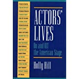 Actors&#39; Lives: On and Off the American Stage : Interviewspar Holly Hill