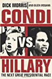 img - for Condi vs. Hillary: The Next Great Presidential Race book / textbook / text book