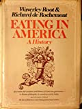 Eating in America: A history (0688030963) by Waverley Lewis Root