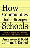 img - for How Communities Build Stronger Schools: Stories, Strategies, and Promising Practices for Educating Every Child book / textbook / text book