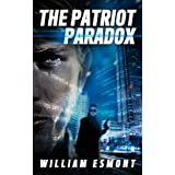 The Patriot Paradox: A Kurt Vetter Espionage Thriller (The Reluctant Hero)by William Esmont