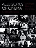 Allegories of Cinema: American Film in the Sixties (0691006040) by James, David E.