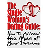 51EevRFe5qL. SL160 OU01 SS160  The Single Womans Dating Guide: How To Attract the Man Of Your Dreams (Kindle Edition)