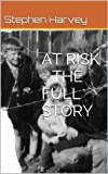 At Risk - The Full Story
