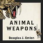 Animal Weapons: The Evolution of Battle | Douglas J. Emlen