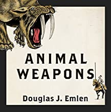 Animal Weapons: The Evolution of Battle (       UNABRIDGED) by Douglas J. Emlen Narrated by Sean Runnette