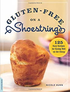 Gluten-Free on a Shoestring: 125 Easy Recipes for Eating Well on the Cheap by Da Capo Lifelong Books