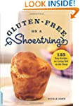 Gluten-Free on a Shoestring: 125 Easy...