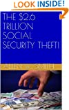 THE $2.6 TRILLION SOCIAL SECURITY THEFT!