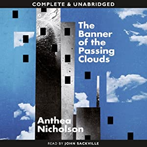 The Banner of Passing Clouds | [Anthea Nicholson]
