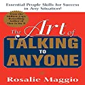 The Art of Talking to Anyone: Essential People Skills for Success in Any Situation Audiobook by Rosalie Maggio Narrated by Bernadette Dunne