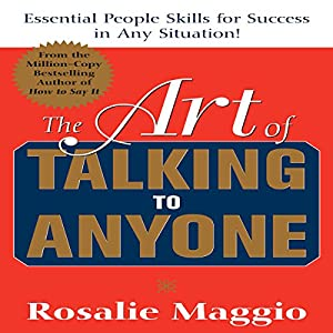 The Art of Talking to Anyone: Essential People Skills for Success in Any Situation Audiobook