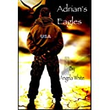 Adrian&amp;#39;s Eagles: Book Four (Life After War)