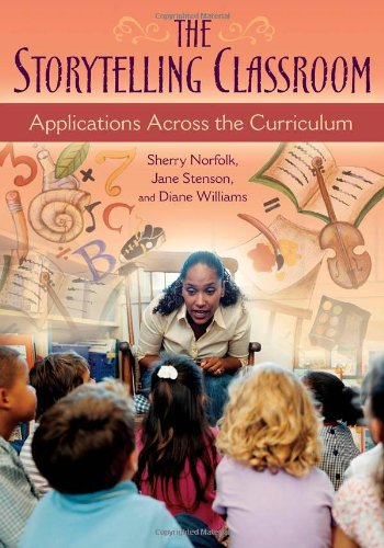 The Storytelling Classroom: Applications Across the...
