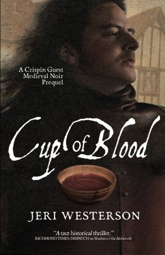 Cup of Blood: A Crispin Guest Medieval Noir Prequel PDF