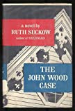 img - for The John Wood Case book / textbook / text book