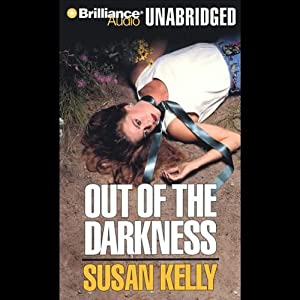 Out of the Darkness: A Liz Connors Mystery | [Susan Kelly]
