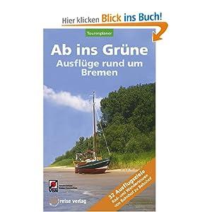 eBook Cover für  Ab ins Gr uuml ne Ausfl uuml ge rund um Bremen 32 Rad und Wandertouren