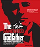 The Annotated Godfather: The Complete Screenplay with Commentary on Every Scene, Interviews, and Little-Known Facts
