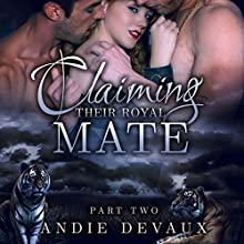 Claiming Their Royal Mate: Part Two (       UNABRIDGED) by Andie Devaux Narrated by Carly Robins