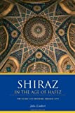 img - for Shiraz in the Age of Hafez: The Glory of a Medieval Persian City (Publications on the Near East) by John Limbert (2004-06-01) book / textbook / text book