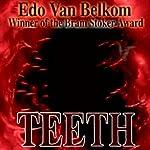 Teeth | Edo Van Belkom