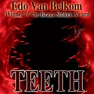 Teeth | [Edo Van Belkom]