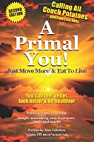A Primal You: Just Move More & Eat To Live