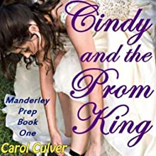 Cindy and the Prom King (       UNABRIDGED) by Carol Culver Narrated by Emma Meltzer