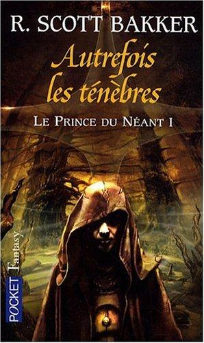 Le prince du néant (1) : Autrefois les ténèbres