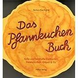 Das Pfannkuchenbuch: Süsse und herzhafte Eierkuchen, Palatschicken, Crêpes & Co. (Geschenkbücher mit Pfiff)