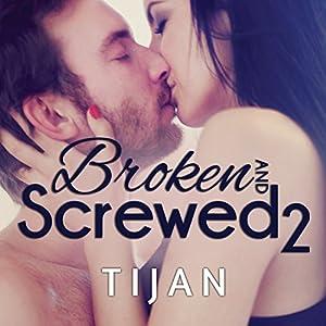 Broken and Screwed, Book 2 Audiobook