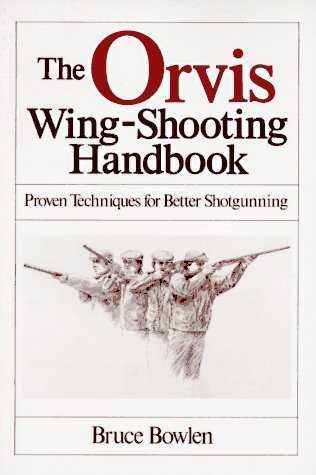 the-orvis-wing-shooting-handbook-by-bruce-bowlen-1985-08-01