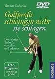 Golfprofis schwingen nicht, sie schlagen