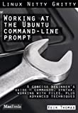 Working at the Ubuntu Command-Line Prompt (Linux Nitty Gritty)
