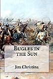 Jim Christina Bugles in the Sun