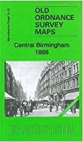 Central Birmingham 1888: Warwickshire Sheet 14.05a (Old Ordnance Survey Maps of Warwickshire)