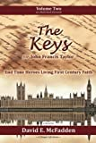 img - for The Keys for John Francis Taylor: End Time Heroes Living First Century Faith (The His Story Series) (Volume 2) book / textbook / text book
