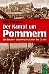 Der Kampf um Pommern: Die letzten Abw...