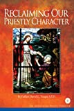 Reclaiming Our Priestly Character